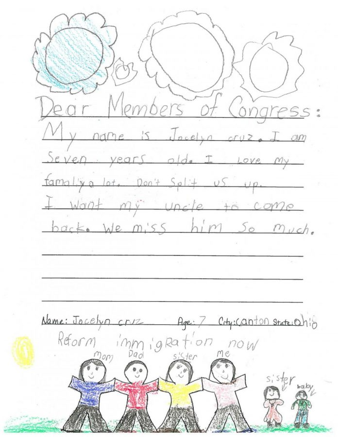 Seven-year-old+Jocelyn+writes+to+the+Members+of+the+U.S.+Congress+as+she+explains+her+love+towards+her+family.+She+continues+the+letter+by+asking+to+stay+with+her+family+and+reunite+with+her+uncle+who+she+misses+greatly.+Her+picture+shows+her+family+holding+hands+and+writes%2C+%E2%80%9CReform+immigration+now%E2%80%9D+above+the+picture.+