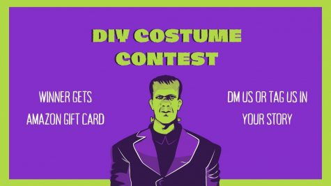 The DIY costume contest will start October 12 and end October 30. No store bought costumes will count toward a student's submission, only homemade costumes will count. Start preparing those costumes!